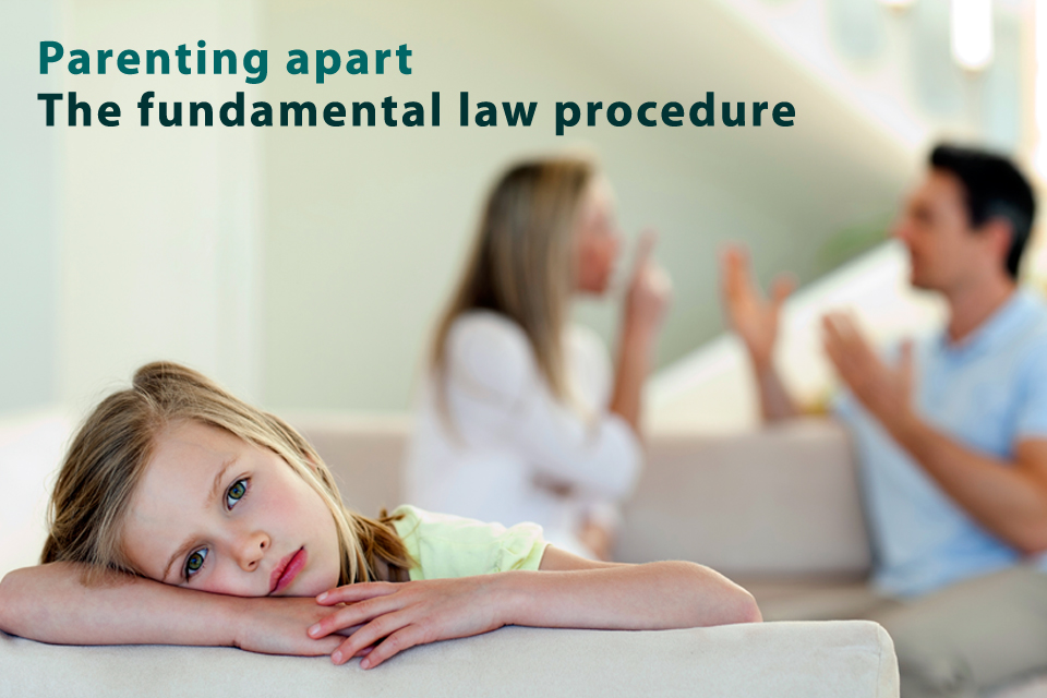 Parenting apart – the fundamental law procedure